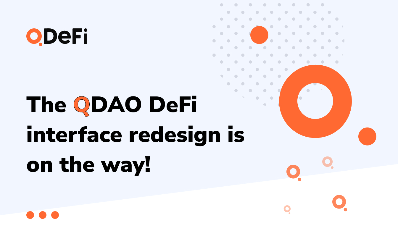 The QDAO DeFi interface redesign is on the way!