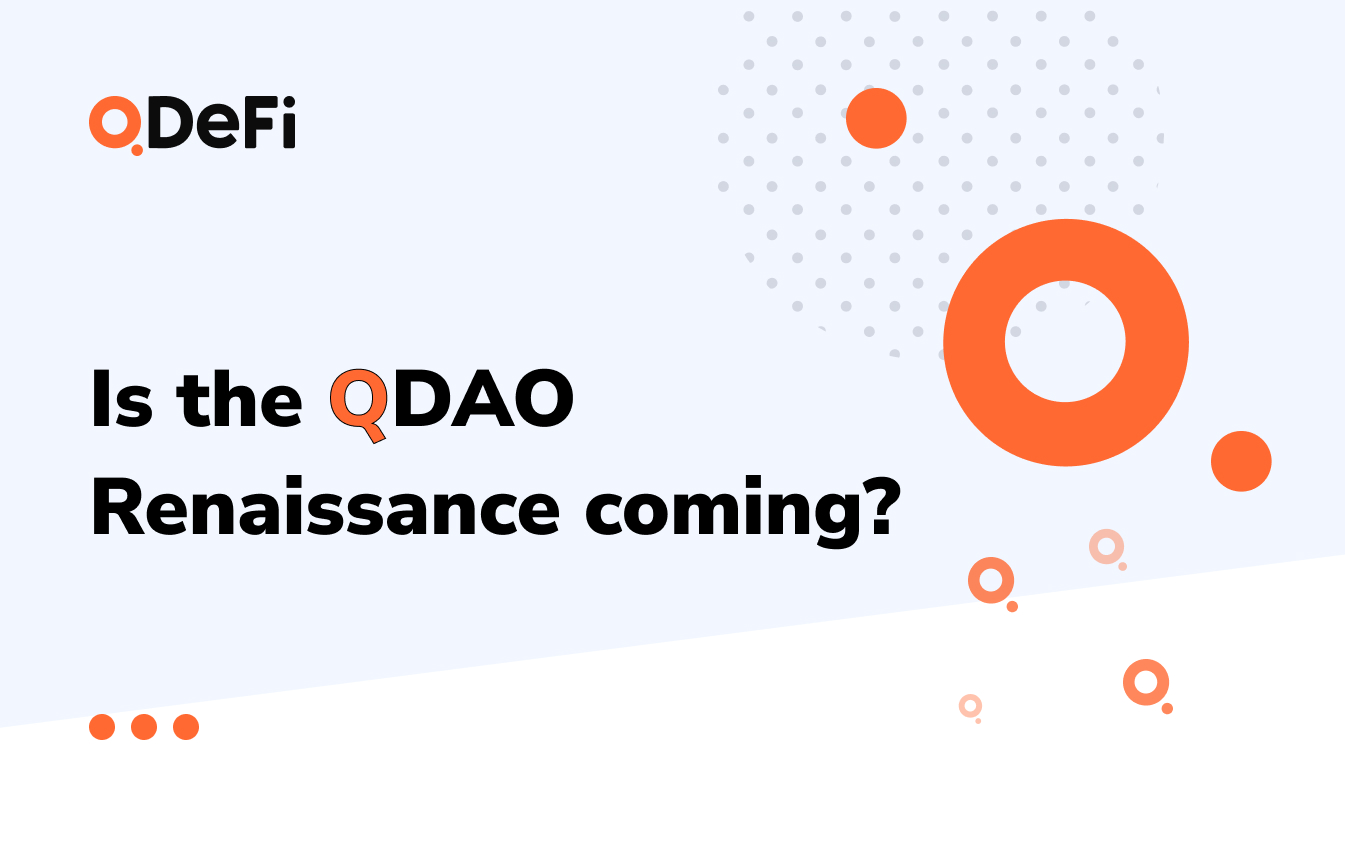 Is the QDAO Renaissance coming?