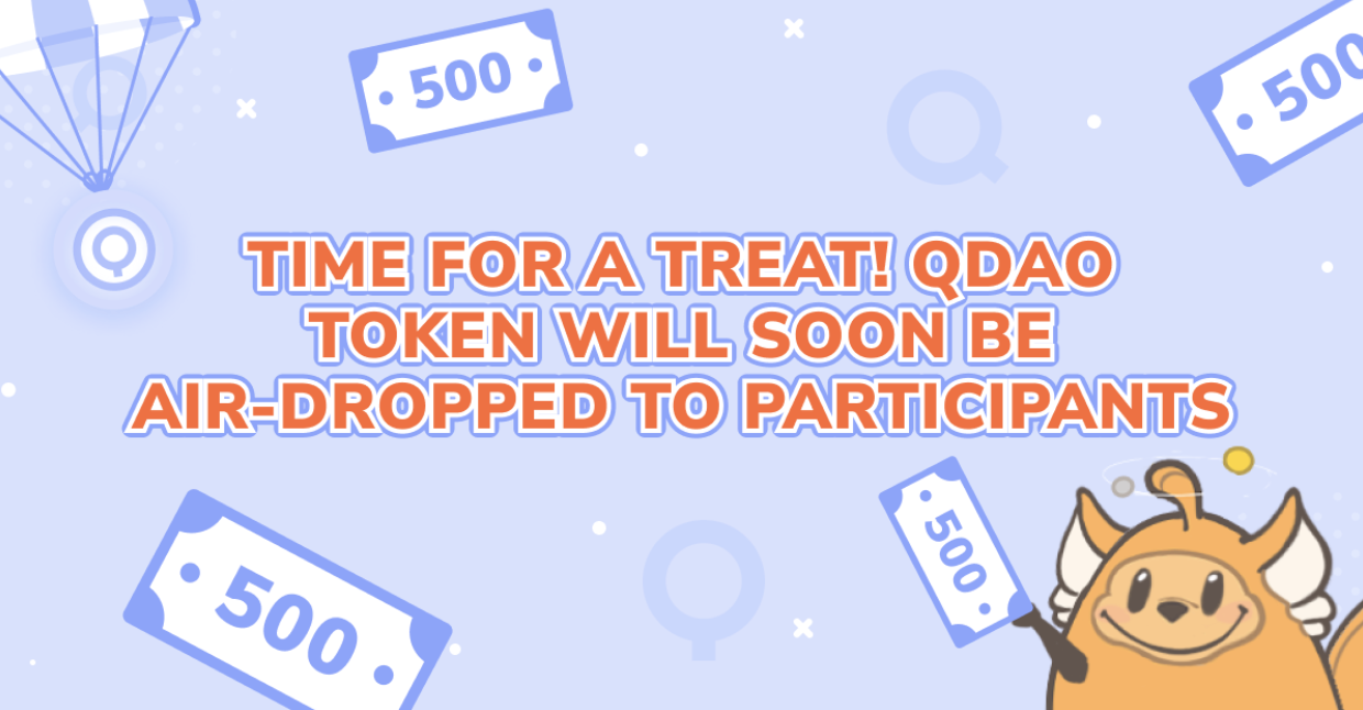 Time for a treat! QDAO token will soon be air-dropped to participants